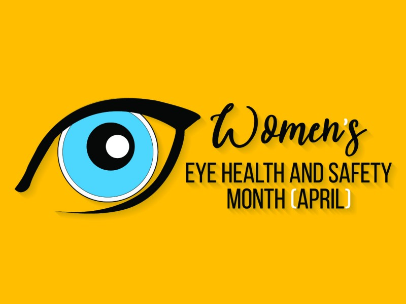 Women's Eye Health & Safety Awareness Month