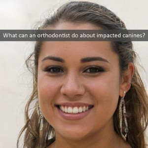 Impacted Canine: A Job for an Orthodontist